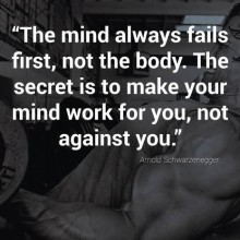 Mind Always Fails First Not The Body – Motivation Quote