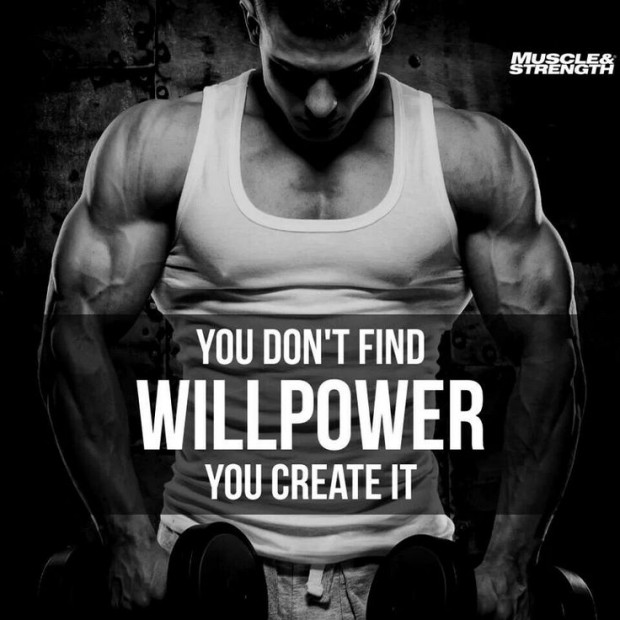 YOU DON'T FIND WILL POWER -Quote