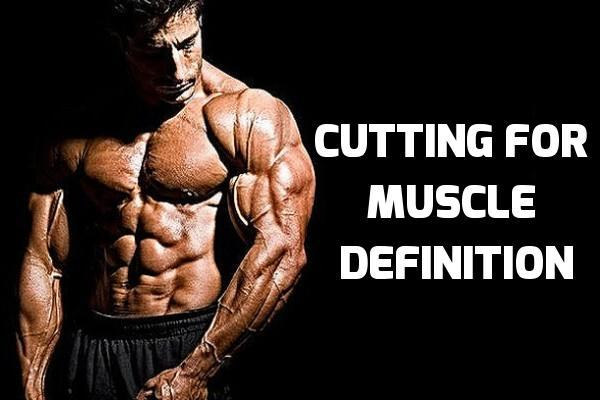 4 Tips Cutting For Muscle Definition